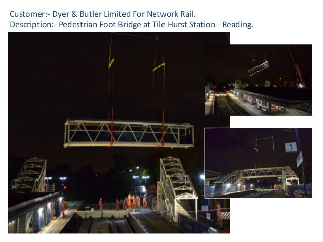 Customer:- Dyer & Butler Limited For Network Rail. Description:- Pedestrian Foot Bridge at Tile Hurst Station - Reading.