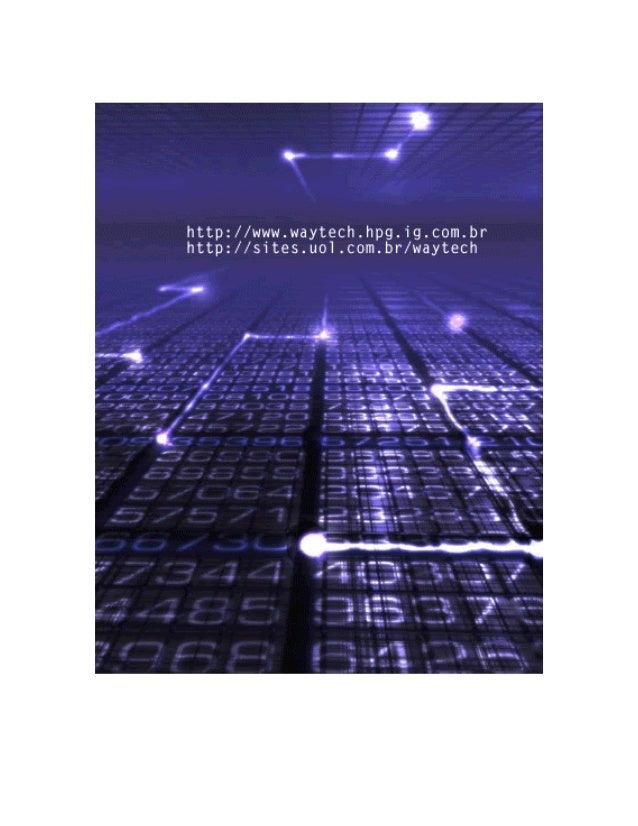 Sua Oficina Virtual – http://www.waytech.hpg.com.br - http://sites.uol.com.br/waytech ------------------------------------...