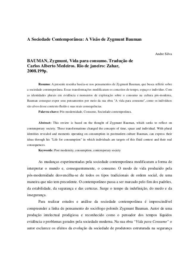 A Sociedade Contemporânea: A Visão de Zygmunt Bauman  Andre Silva  BAUMAN, Zygmunt, Vida para consumo. Tradução de Carlos ...