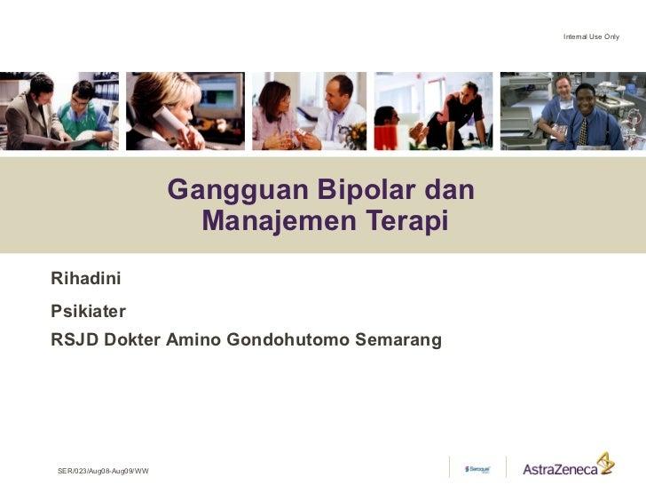 Internal Use Only Gangguan Bipolar Dan Manajemen Terapirihadinipsikiater