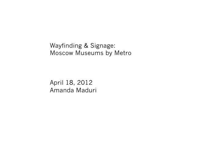 Wayfinding & Signage:Moscow Museums by MetroApril 18, 2012Amanda Maduri