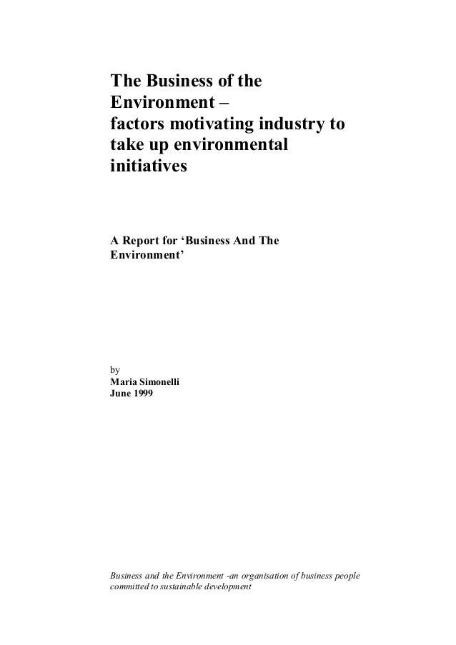 The Business of the Environment – factors motivating industry to take up environmental initiatives A Report for 'Business ...