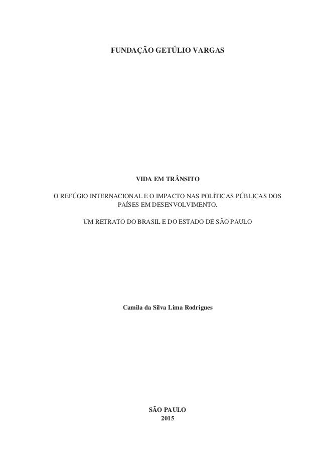 FUNDAÇÃO GETÚLIO VARGAS VIDA EM TRÂNSITO O REFÚGIO INTERNACIONAL E O IMPACTO NAS POLÍTICAS PÚBLICAS DOS PAÍSES EM DESENVOL...