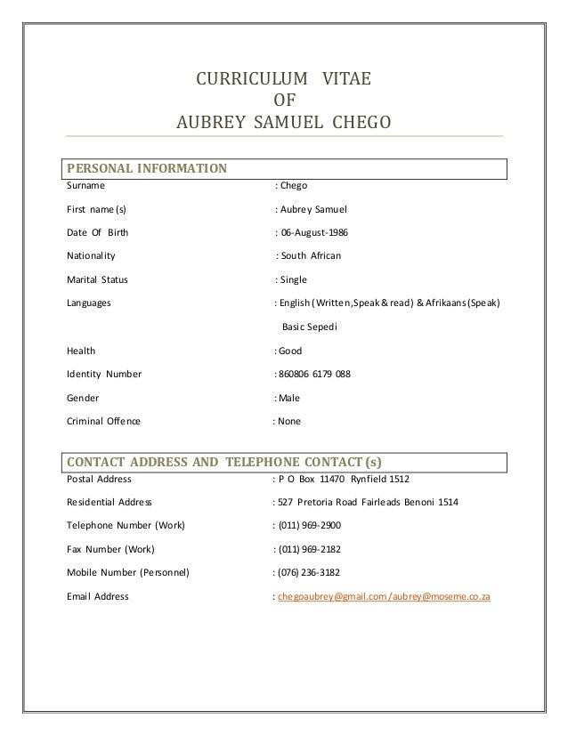 CURRICULUM VITAE OF AUBREY SAMUEL CHEGO PERSONAL INFORMATION Surname : Chego First name (s) : Aubrey Samuel Date Of Birth ...