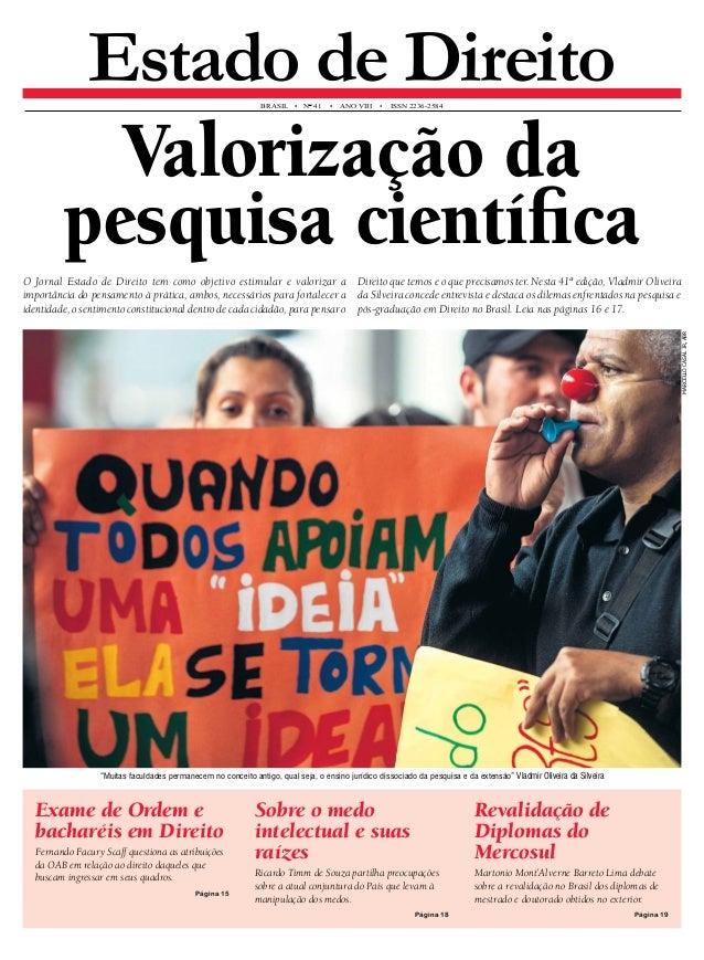 Estado de Direito brasil • N° 41 • An o VIII • ISS N 2236-2584  Valorização da  pesquisa científica  O Jornal Estado de Di...