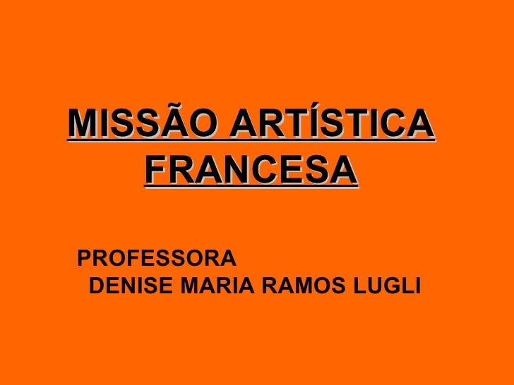 MISSÃO ARTÍSTICA FRANCESA PROFESSORA  DENISE MARIA RAMOS LUGLI