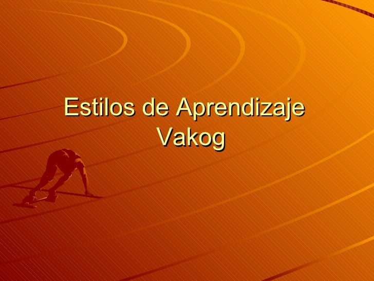 Estilos de Aprendizaje   Vakog