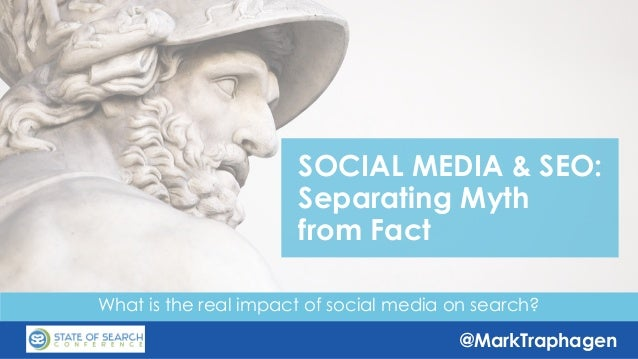 @MarkTraphagen What is the real impact of social media on search? SOCIAL MEDIA & SEO: Separating Myth from Fact