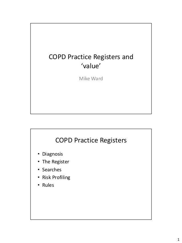COPD Practice Registers and                'value'                     Mike Ward          COPD Practice Registers•   Diagn...