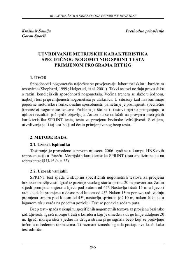 15. LJETNA ŠKOLA KINEZIOLOGA REPUBLIKE HRVATSKE 245 Krešimir Šamija Prethodno priopćenje Goran Sporiš UTVRĐIVANJE METRIJSK...