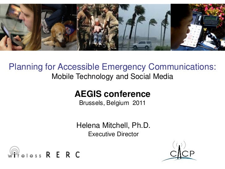 Planning for Accessible Emergency Communications:          Mobile Technology and Social Media                AEGIS confere...