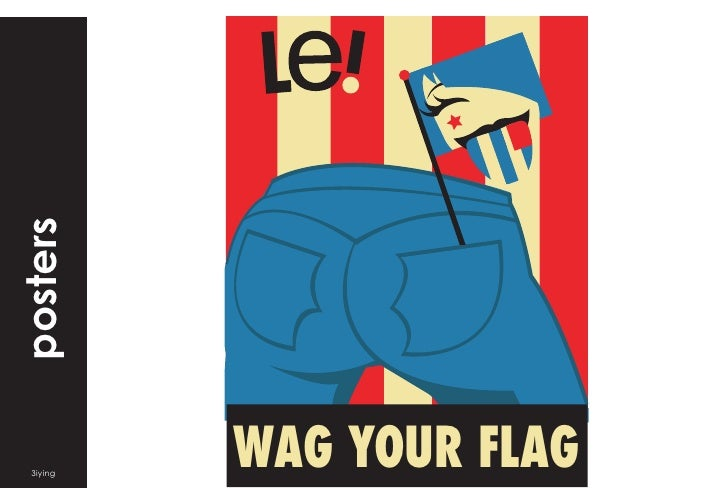 posters       3iying            WAG YOUR FLAG