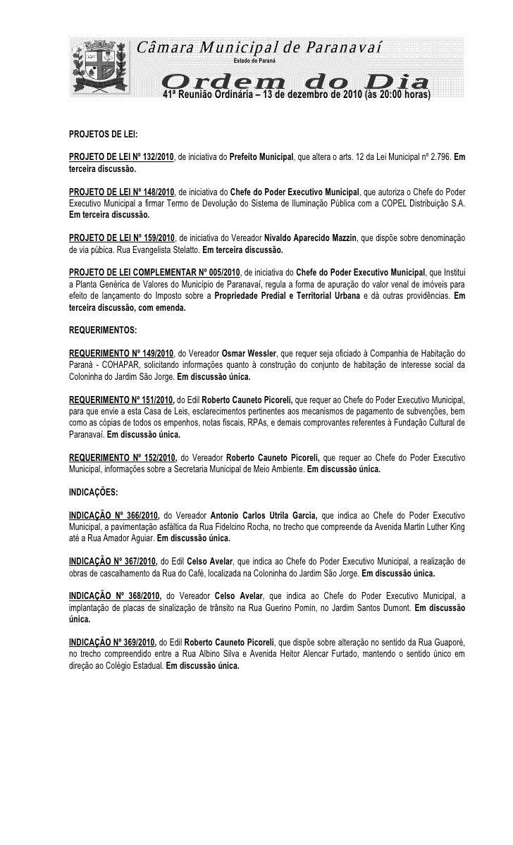 Estado do Paraná                           41ª Reunião Ordinária – 13 de dezembro de 2010 (às 20:00 horas)PROJETOS DE LEI:...