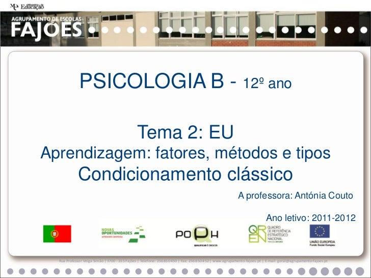 PSICOLOGIA B - 12º ano                                              Tema 2: EUAprendizagem: fatores, métodos e tipos      ...