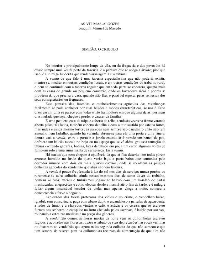 AS VÍTIMAS-ALGOZES                              Joaquim Manuel de Macedo                                            I     ...