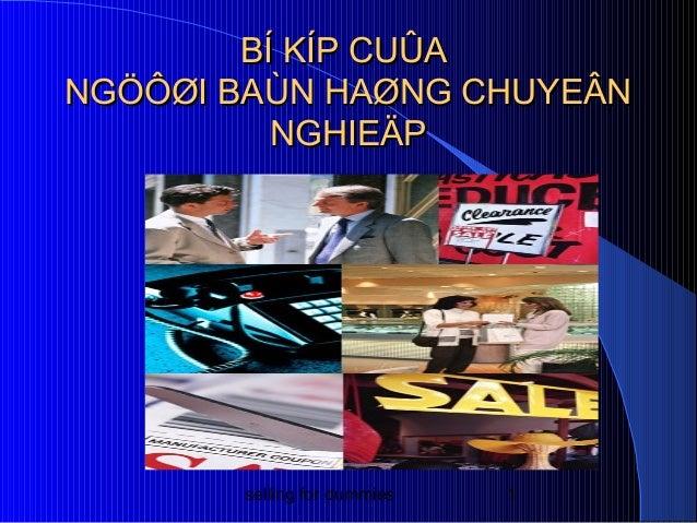 selling for dummies 1 BÍ KÍP CUÛABÍ KÍP CUÛA NGÖÔØI BAÙN HAØNG CHUYEÂNNGÖÔØI BAÙN HAØNG CHUYEÂN NGHIEÄPNGHIEÄP