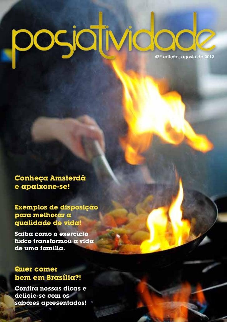 42ª edição, agosto de 2012Conheça Amsterdãe apaixone-se!Exemplos de disposiçãopara melhorar aqualidade de vida!Saiba como ...