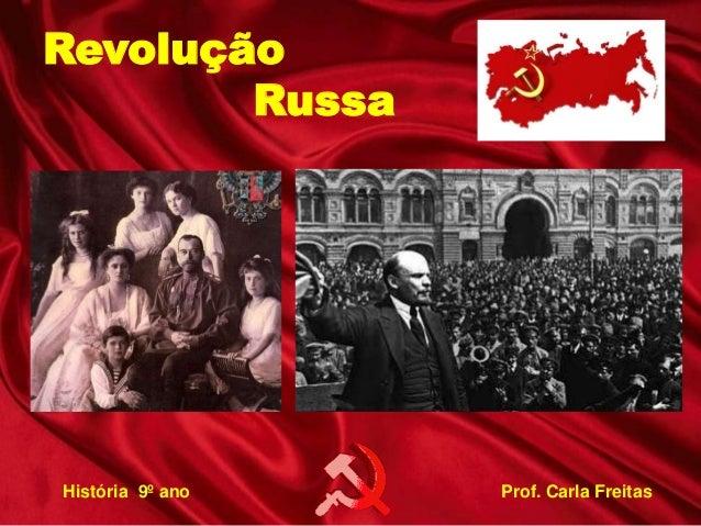 Revolução  Russa  História 9º ano Prof. Carla Freitas