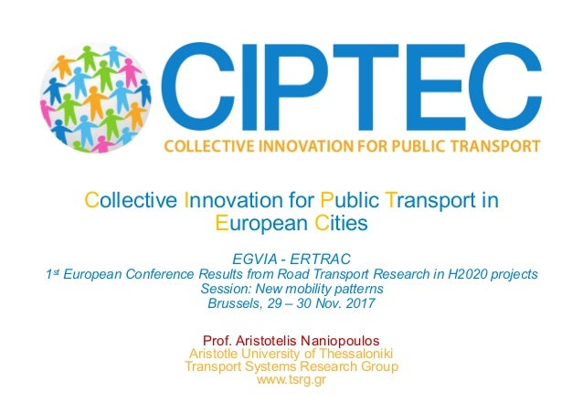Prof. Aristotelis Naniopoulos Aristotle University of Thessaloniki Transport Systems Research Group www.tsrg.gr Collective...