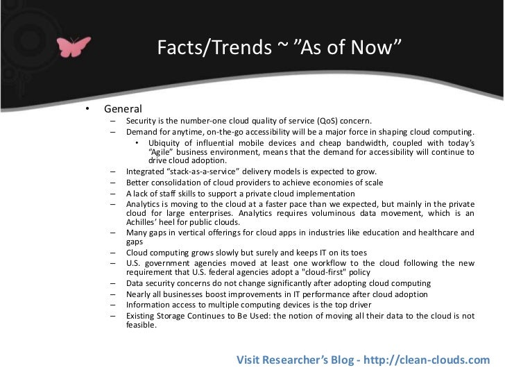 """Facts/Trends ~ """"As of Now""""•   General     –   Security is the number-one cloud quality of service (QoS) concern.     –   D..."""