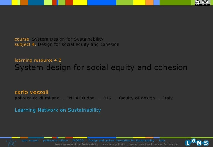 carlo vezzoli politecnico di milano  .  INDACO dpt.  .   DIS  .  faculty of design  .   Italy Learning Network on Sustaina...