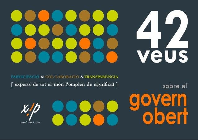 PARTICIPACIÓ & COL·LABORACIÓ &TRANSPARÈNCIA govern obert [ experts de tot el món l'omplen de significat ]