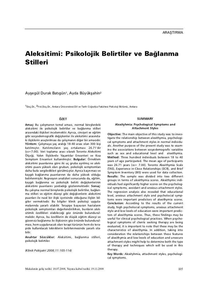 ARAÞTIRMAAleksitimi: Psikolojik Belirtiler ve BaðlanmaStilleriAyþegül Durak Batýgün1, Ayda Büyükþahin21Doç.Dr., 2Yrd.Doç.D...