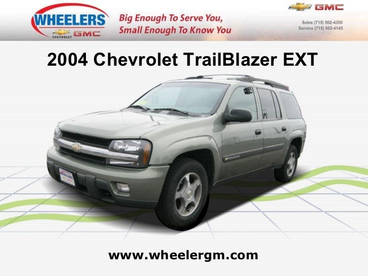 www.wheelergm.com 2004 Chevrolet TrailBlazer EXT