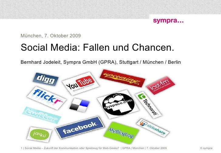 Social Media: Fallen und Chancen. Bernhard Jodeleit, Sympra GmbH (GPRA), Stuttgart / München / Berlin München, 7. Oktober ...