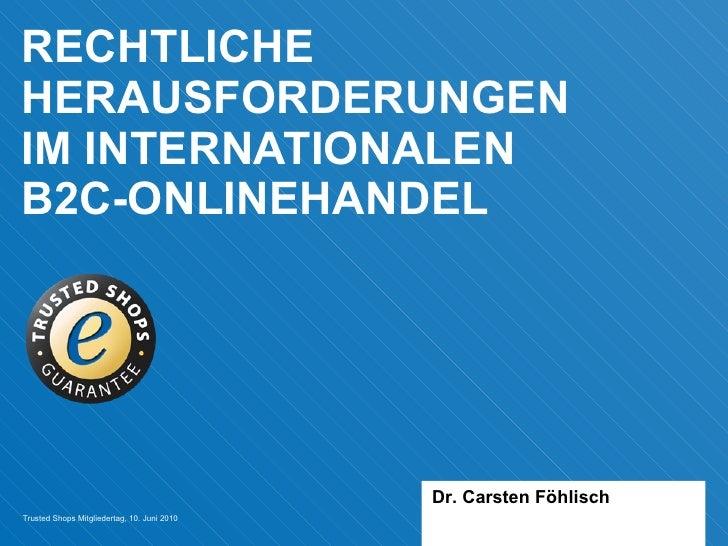RECHTLICHE HERAUSFORDERUNGEN  IM INTERNATIONALEN  B2C-ONLINEHANDEL