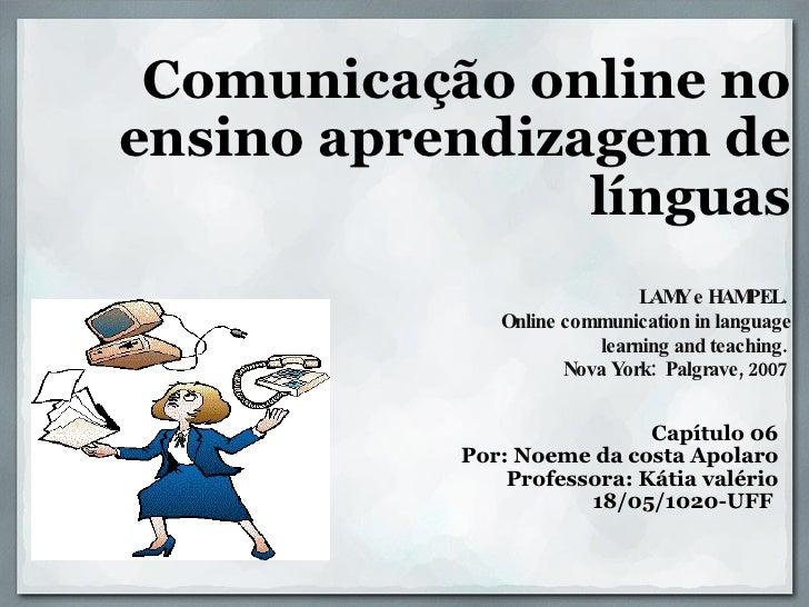 Comunicação online no ensino aprendizagem de línguas     LAMY e HAM...