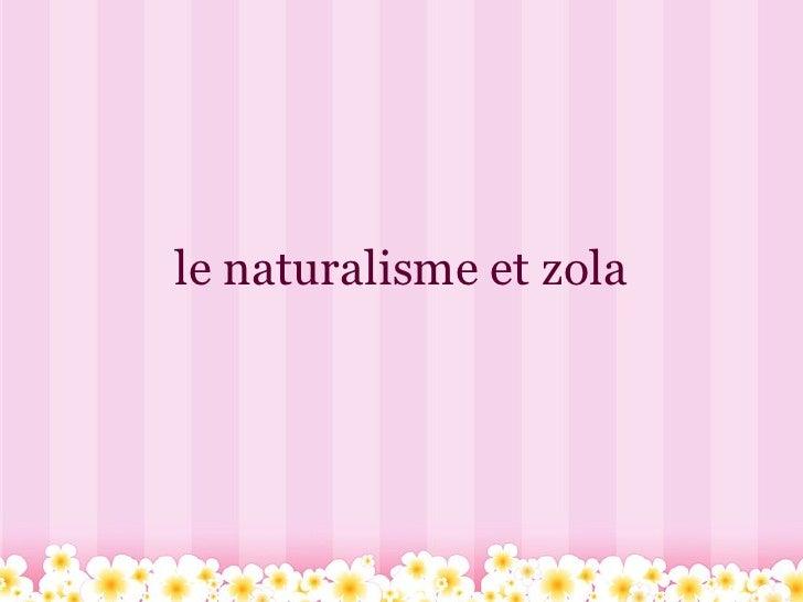 le naturalisme et zola