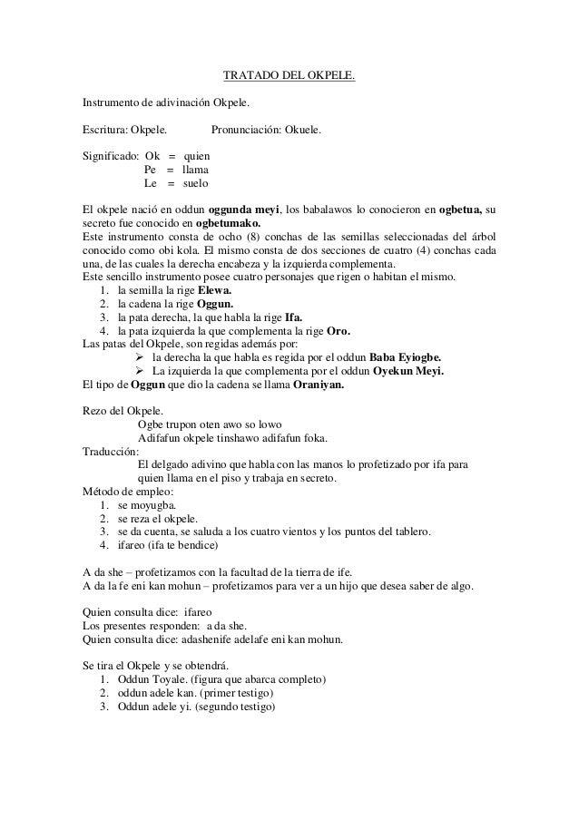 TRATADO DEL OKPELE. Instrumento de adivinación Okpele. Escritura: Okpele. Pronunciación: Okuele. Significado: Ok = quien P...