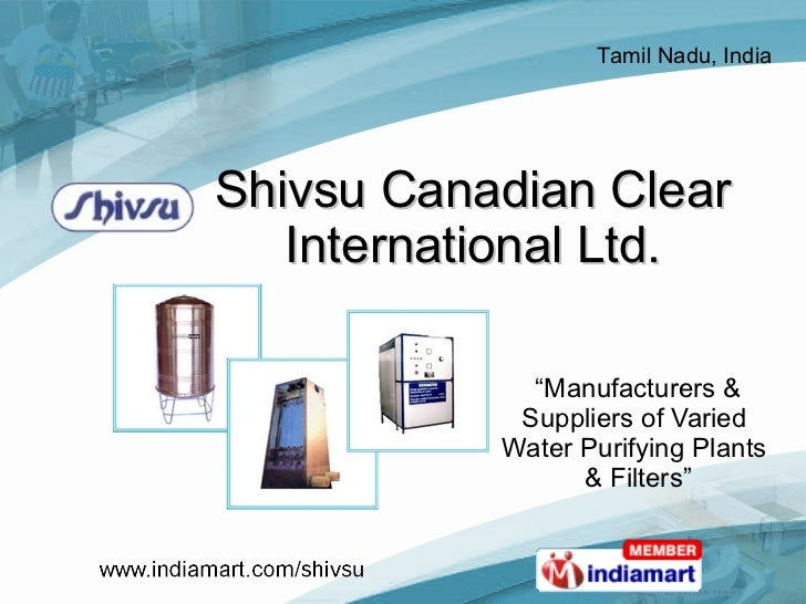 """Shivsu Canadian Clear International Ltd. """" Manufacturers & Suppliers of Varied  Water Purifying Plants  & Filters"""""""