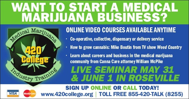 Want to start a medical marijuana business? Online Video Courses Available Anytime •	 Co-operative, collective, dispensary...