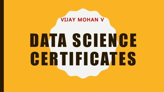 DATA SCIENCE CERTIFICATES VIJAY MOHAN V