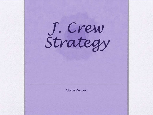 J. CrewStrategy  Claire Wixted