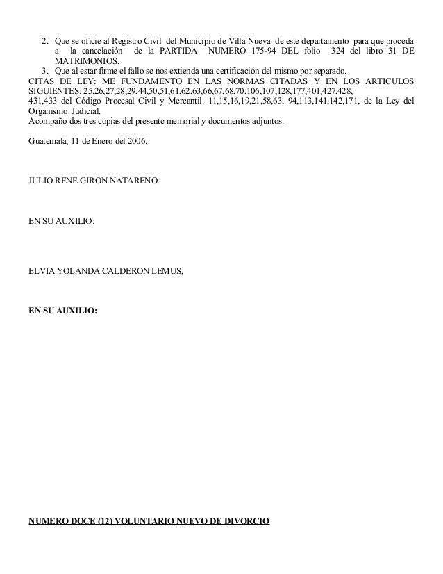 2. Que se oficie al Registro Civil del Municipio de Villa Nueva de este departamento para que proceda a la cancelación de ...