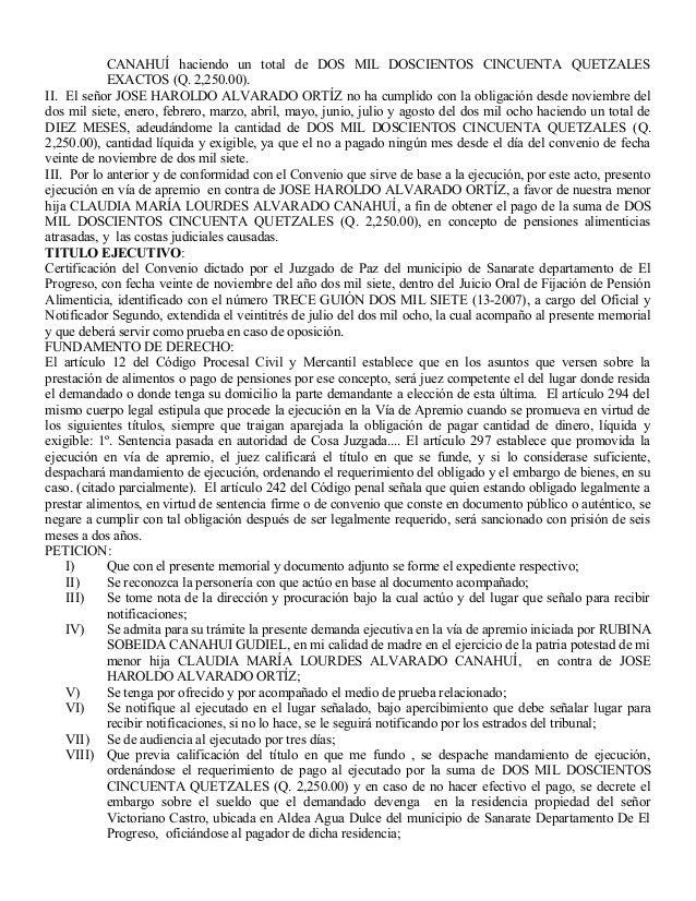 CANAHUÍ haciendo un total de DOS MIL DOSCIENTOS CINCUENTA QUETZALES EXACTOS (Q. 2,250.00). II. El señor JOSE HAROLDO ALVAR...