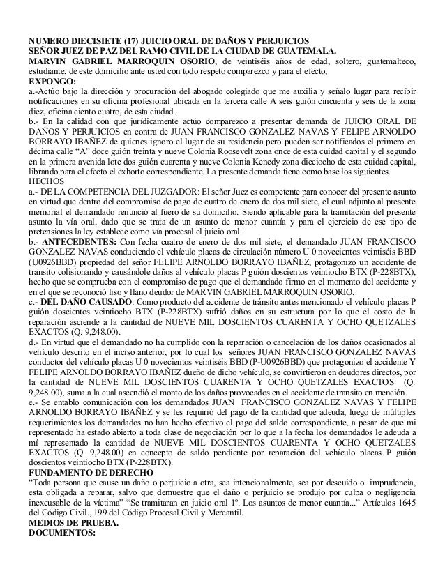 NUMERO DIECISIETE (17) JUICIO ORAL DE DAÑOS Y PERJUICIOS SEÑOR JUEZ DE PAZ DEL RAMO CIVIL DE LA CIUDAD DE GUATEMALA. MARVI...