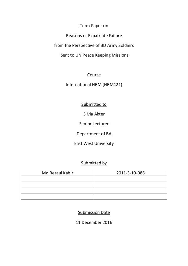 Term Paper on Reasons of Expatriate Failure from the Perspective of BD Army Soldiers Sent to UN Peace Keeping Missions Cou...