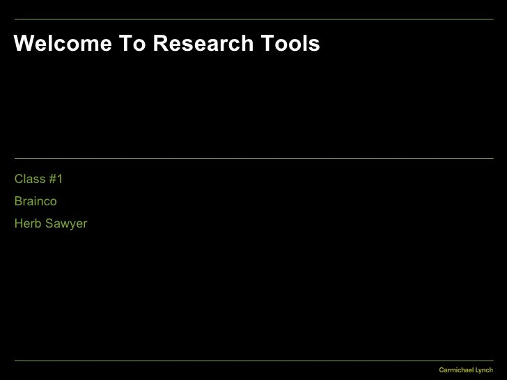 Welcome To Research Tools Class #1 Brainco Herb Sawyer