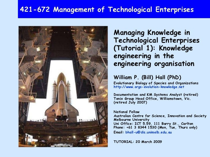 421-672 Management of Technological Enterprises Managing Knowledge in Technological Enterprises (Tutorial 1): Knowledge en...