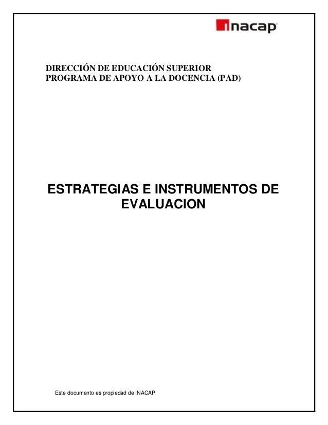 DIRECCIÓN DE EDUCACIÓN SUPERIORPROGRAMA DE APOYO A LA DOCENCIA (PAD)ESTRATEGIAS E INSTRUMENTOS DE         EVALUACION Este ...