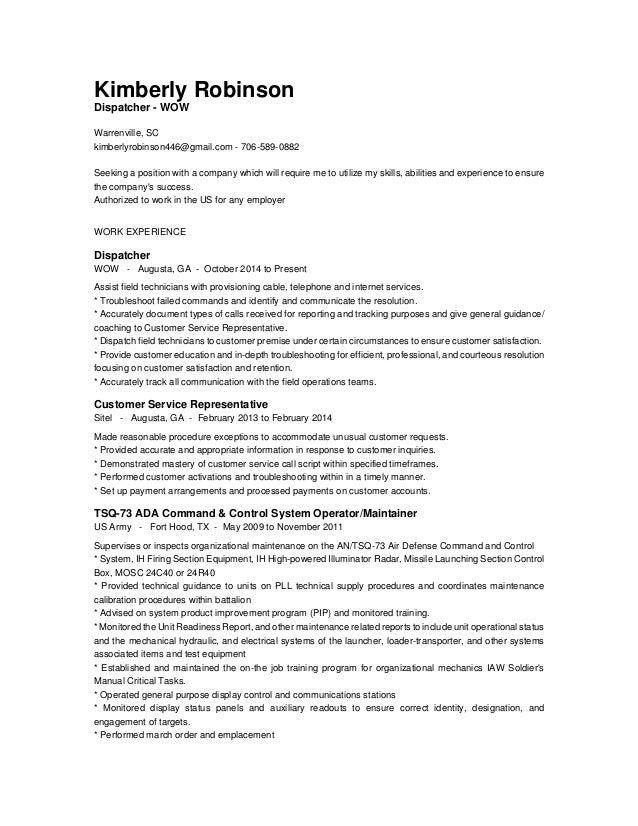 Kimberly Robinson Dispatcher - WOW Warrenville, SC kimberlyrobinson446@gmail.com - 706-589-0882 Seeking a position with a ...