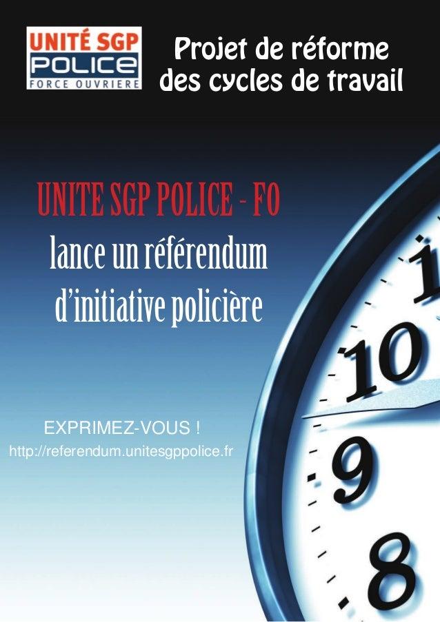 Projet de réforme des cycles de travail UNITESGPPOLICE-FO lanceunréférendum d'initiativepolicière EXPRIMEZ-VOUS ! http://r...
