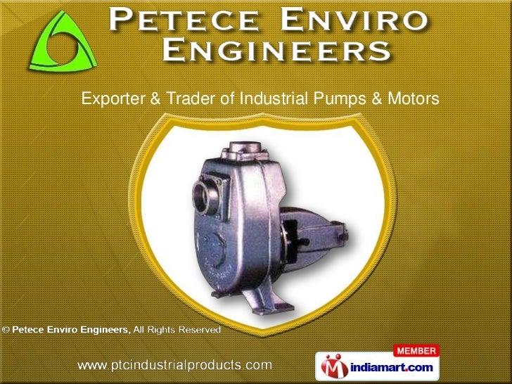 Exporter & Trader of Industrial Pumps & Motors