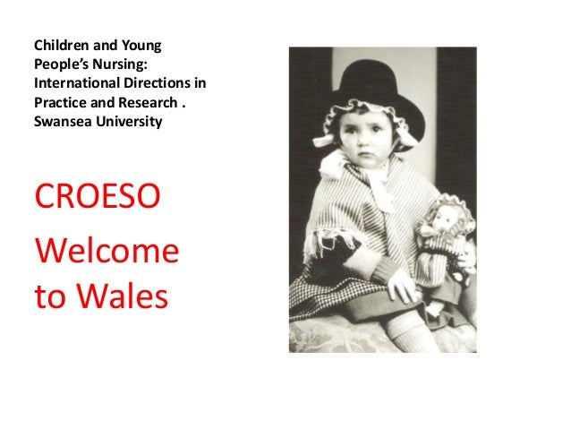 Children and Young People's Nursing: International Directions in Practice and Research . Swansea University CROESO Welcome...