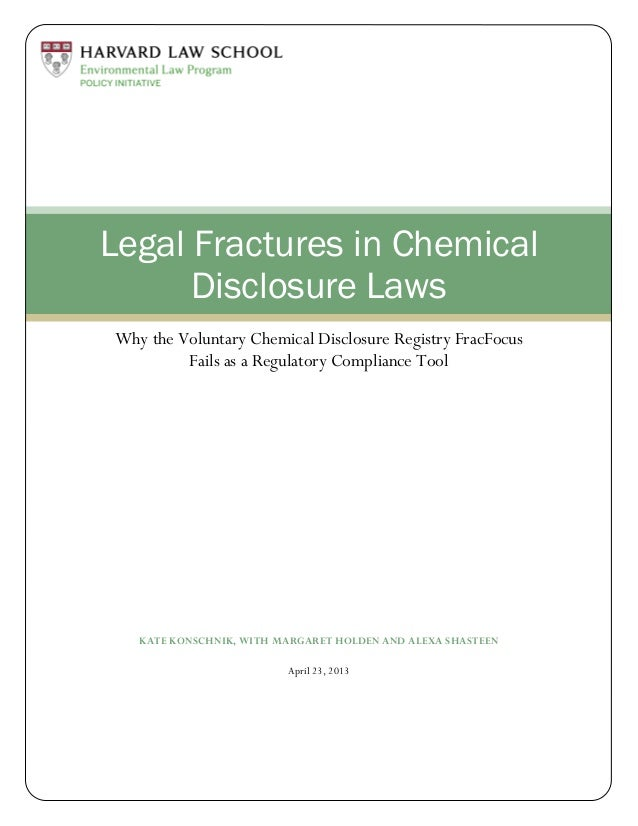KATE KONSCHNIK, WITH MARGARET HOLDEN AND ALEXA SHASTEENApril 23, 2013Legal Fractures in ChemicalDisclosure LawsWhy the Vol...