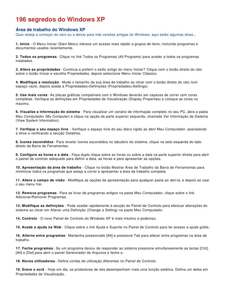 196 segredos do Windows XP Área de trabalho do Windows XP Quer esteja a começar do zero ou a deixar para trás versões anti...